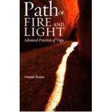 Path of fire and light: advanced practices of yoga by Swami Rama