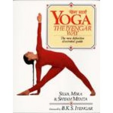 Yoga: The Iyengar Way 1 1st Edition (Paperback) by Silva Mehta, Mira Mehta