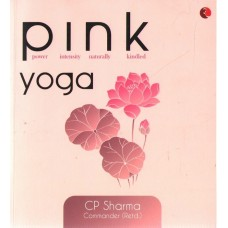 Pink Yoga (Paperback) by C. P. Sharma